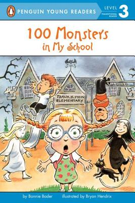 100 Monsters in My School By Bader, Bonnie/ Hendrix, Bryan (ILT)