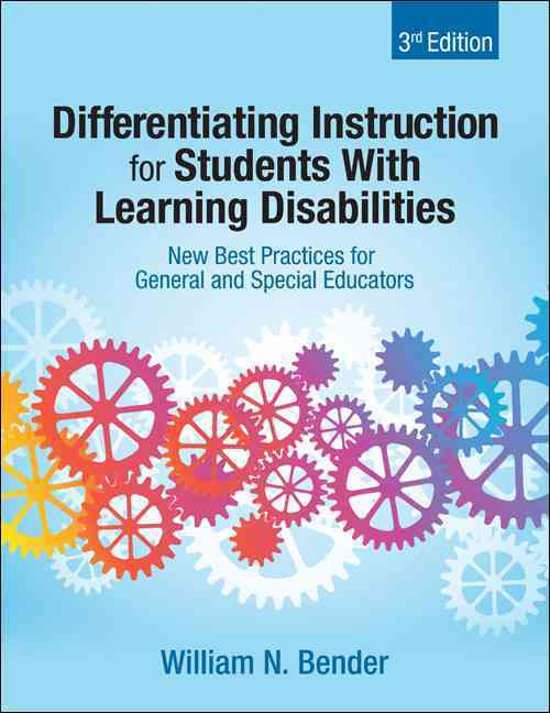 Differentiating Instruction for Students with Learning Disabilities By Bender, William N.
